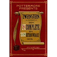 Zweinstein Een Incomplete En Onbetrouwbare Gids Pottermore Presents Nederlands