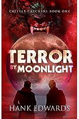 Terror By Moonlight (Critter Catchers Book 1)