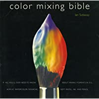Color Mixing Bible: All You'll Ever Need to