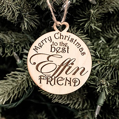 ornament merry christmas to the best effin friend raw wood 3x3in - Merry Christmas Best Friend