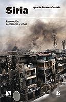 Siria: Revolución Sectarismo Y