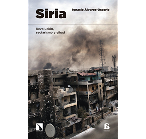 Siria: Revolución, sectarismo y Yihad. eBook: Álvarez-Ossorio, Ignacio: Amazon.es: Tienda Kindle