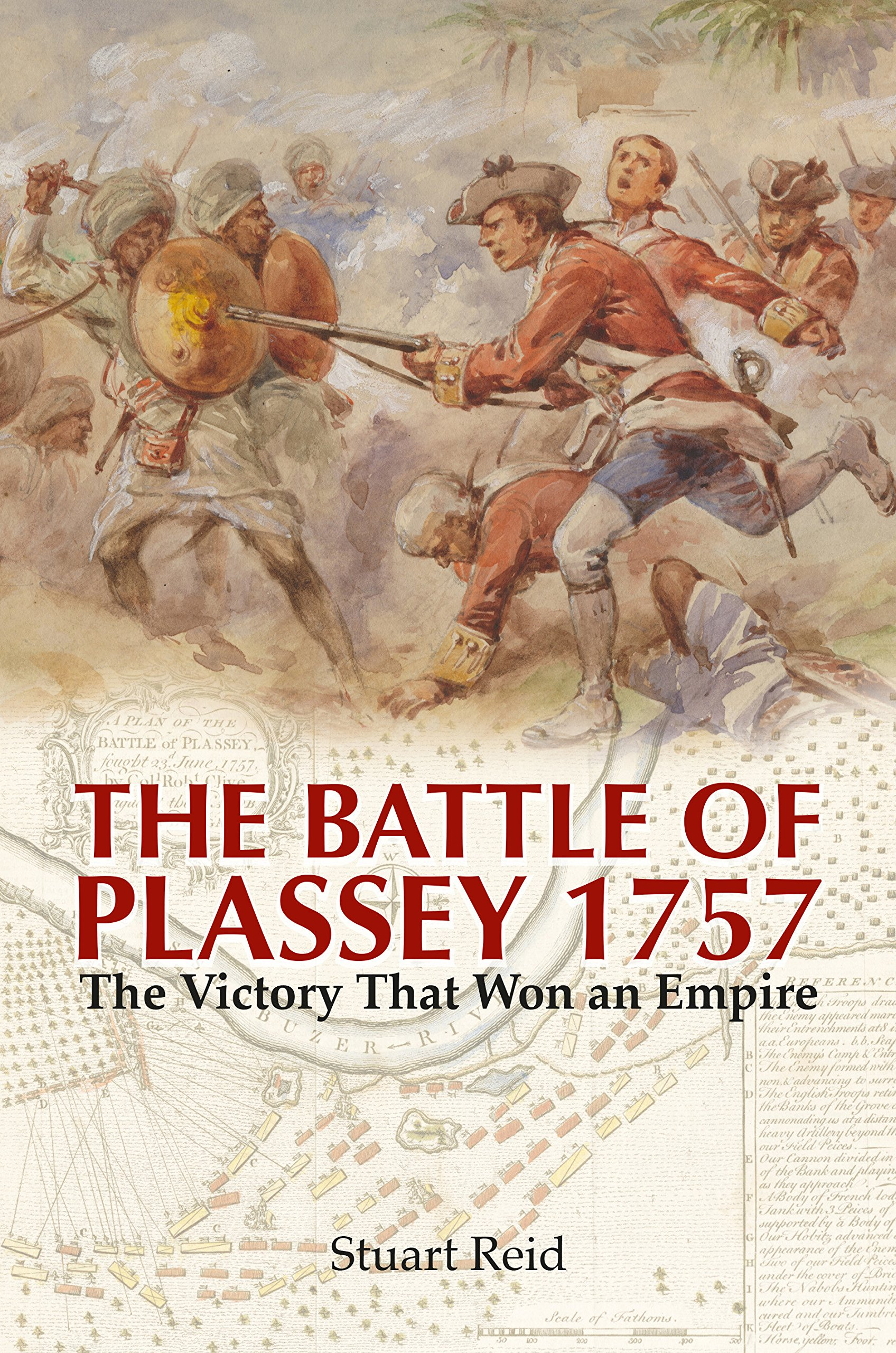 Amazon.com: The Battle of Plassey 1757: The Victory That Won an Empire  (9781473885264): Stuart Reid: Books