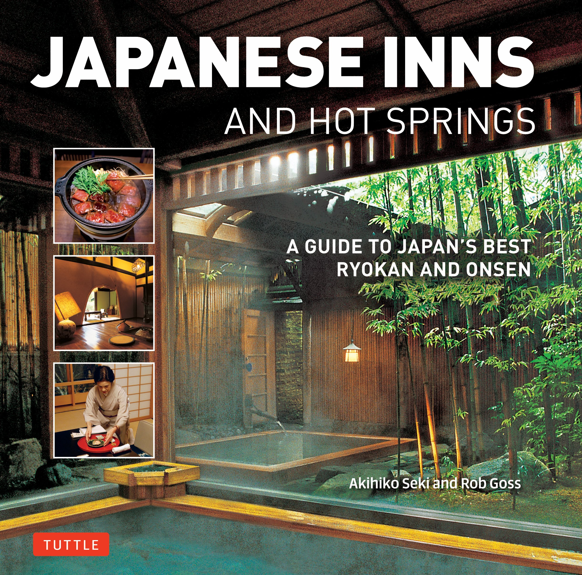 Japanese Inns and Hot Springs: A Guide to Japans Best Ryokan and ...