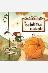 La calabaza rodante (3 años +, libro infantil, otoño libro, primeros lectores, Halloween libro, libros de ilustración) (Spanish Edition) Kindle Edition