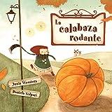 La calabaza rodante (2-5 años, libro infantil, otoño libro, primeros lectores, Halloween libro, libros de ilustración) (Spani