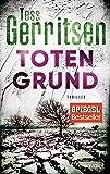 Totengrund: Ein Rizzoli-&-Isles-Thriller (Rizzoli-&-Isles-Serie 8) (German Edition)