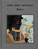 Kerry James Marshall: Mastry