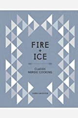Fire and Ice: Classic Nordic Cooking Hardcover
