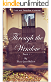 Through the Window Book Two: A Pride and Prejudice Variations