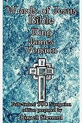 Words of Jesus Bible - King James Version Kindle Edition