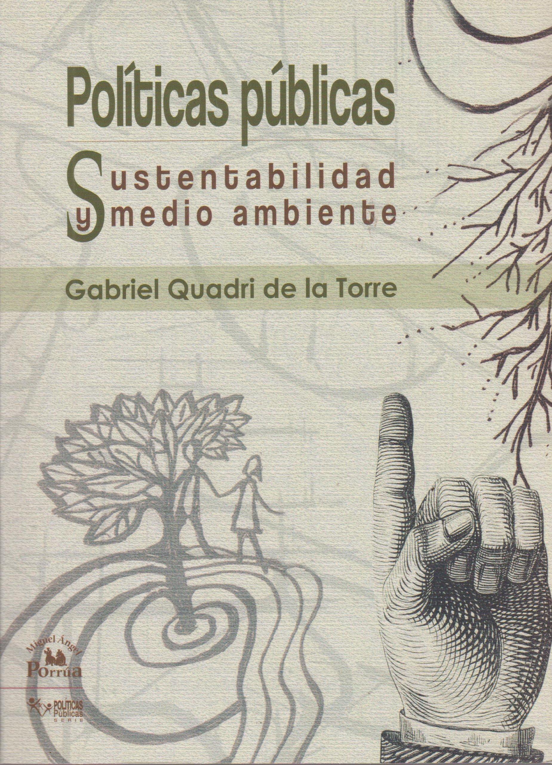 Politicas publicas/ Public Policies: Sustentabilidad Y Medio Ambiente/ Sustainability and Environment (Spanish Edition) ebook