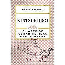 Kintsukuroi: El arte de curar heridas emocionales (Spanish Edition) Mar 7, 2017
