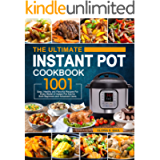 The Ultimate Instant Pot Cookbook: 1001 Easy, Healthy and Flavorful Recipes For Every Model of Instant Pot and For…