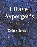 I Have Asperger's
