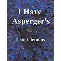 I Have Asperger's (English Edition)