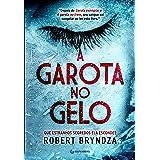 A garota no gelo (Detetive Erika Foster Livro 1) (Portuguese Edition)