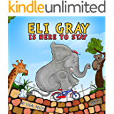 "CHILDREN'S BOOKS: "" Eli Gray is here to stay "": There's Nothing Like a Mother's Love. (Animal bedtime story preschool picture book Book 4)"