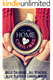 I'll Be Home For Christmas: Four Inspirational Holiday Novellas