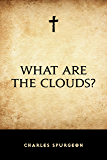 What Are the Clouds?