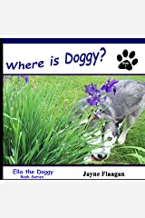 Where is Doggy? (Ella the Doggy Book 7)