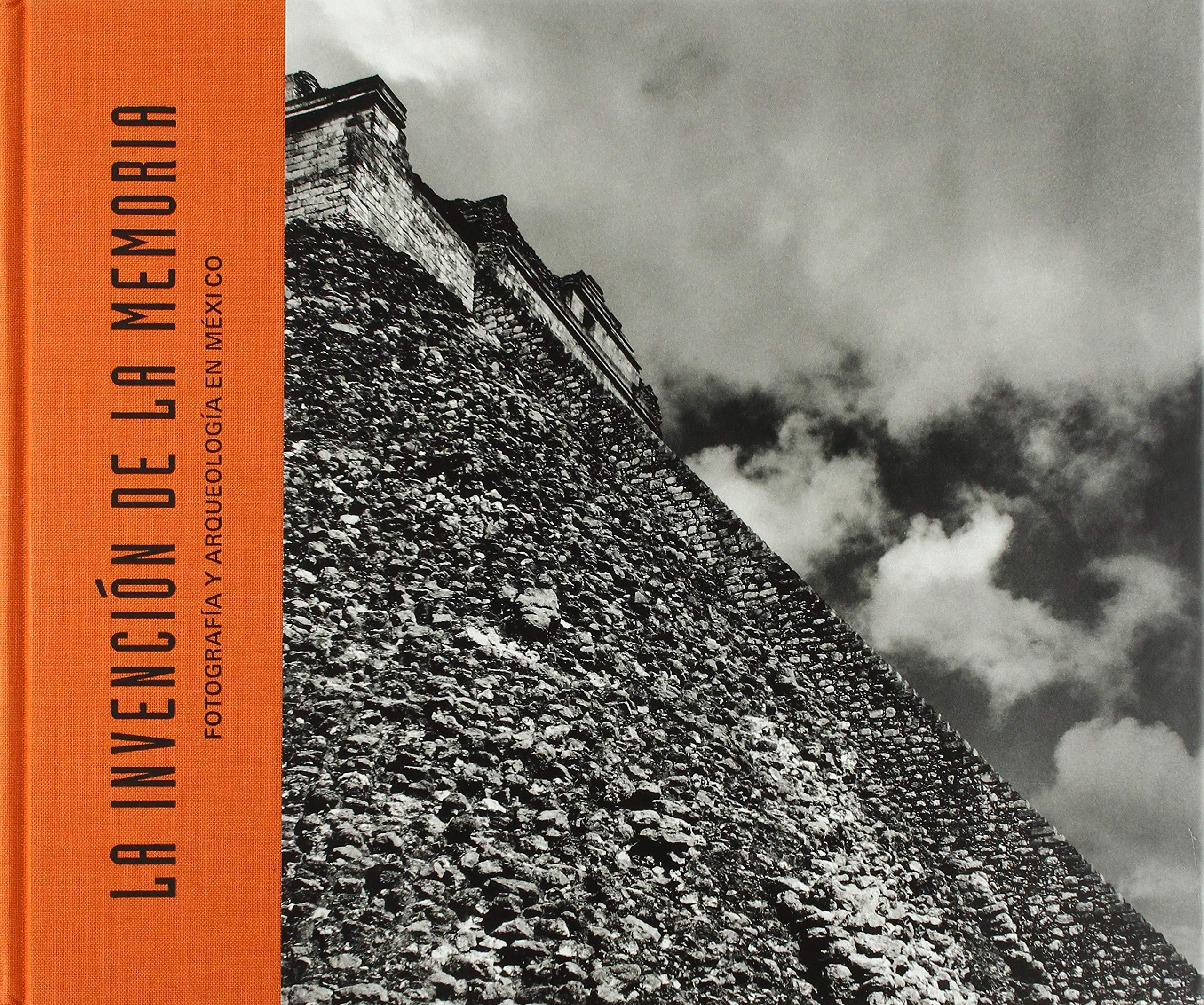 La invención de la memoria: Fotografía y arqueología en México Arte y fotografía: Amazon.es: Varios autores, Varios autores: Libros