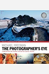 The Photographer's Eye Remastered 10th Anniversary: Composition and Design for Better Digital Photographs (English Edition) eBook Kindle