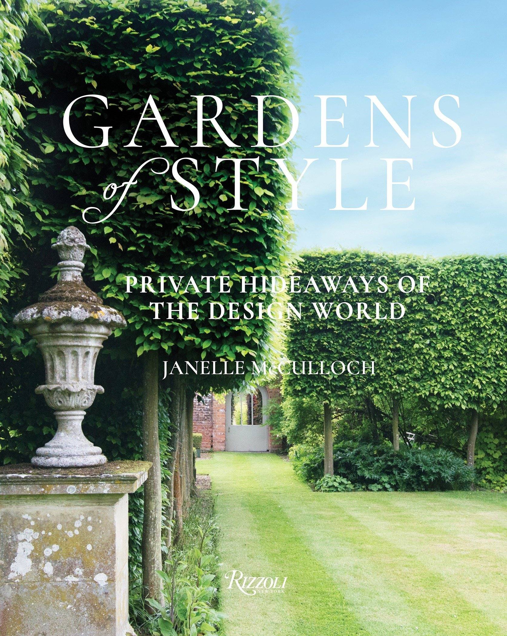 Gardens of Style: Private Hideaways of the Design World