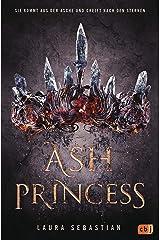 ASH PRINCESS: Der Auftakt einer epischen Fantasy-Trilogie (Die ASH PRINCESS-Reihe 1) (German Edition) Kindle Edition