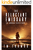 The Reluctant Emissary (The Annunak Series Book 1)