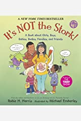 It's Not the Stork!: A Book About Girls, Boys, Babies, Bodies, Families and Friends (The Family Library) Paperback