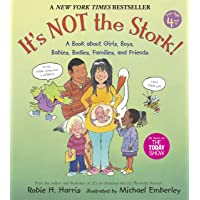 It's Not the Stork!: A Book About Girls, Boys, Babies, Bodies, Families and Friends...