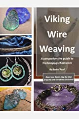 Viking Wire Weaving: A comprehensive guide to Trichinopoly Chainwork Paperback