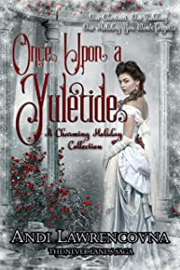 Once Upon a Yuletide: A Charming Holiday Collection (The Never Lands Saga)