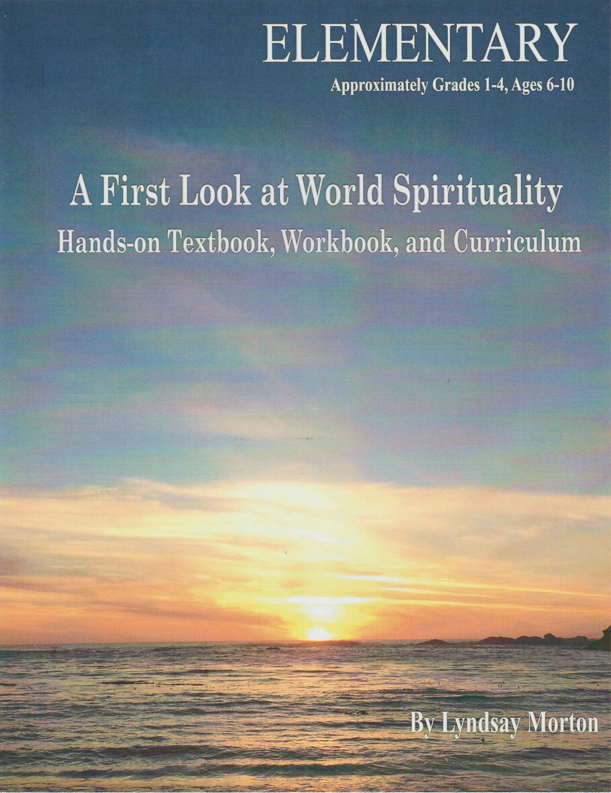 Download A First Look at World Spirituality: Hands-on Textbook, Workbook, and Curriculum; Elementary PDF Text fb2 book