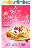 A Berry Baffling Businessman: A Humorous Cozy Mystery (Kylie Berry Mysteries Book 6)