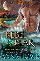 Rebel Bear (Aloha Shifters: Pearls of Desire Book 2) Kindle Edition