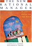 The New Rational Manager (2013)- An updated edition for the new world