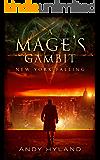 A Mage's Gambit: New York Falling (A Malachi English book)