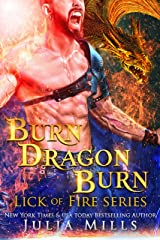 Burn Dragon Burn: Lick of Fire (Dragon Guard Series Book 34)