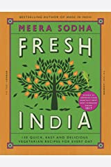 Fresh India: 130 Quick, Easy and Delicious Vegetarian Recipes for Every Day Kindle Edition