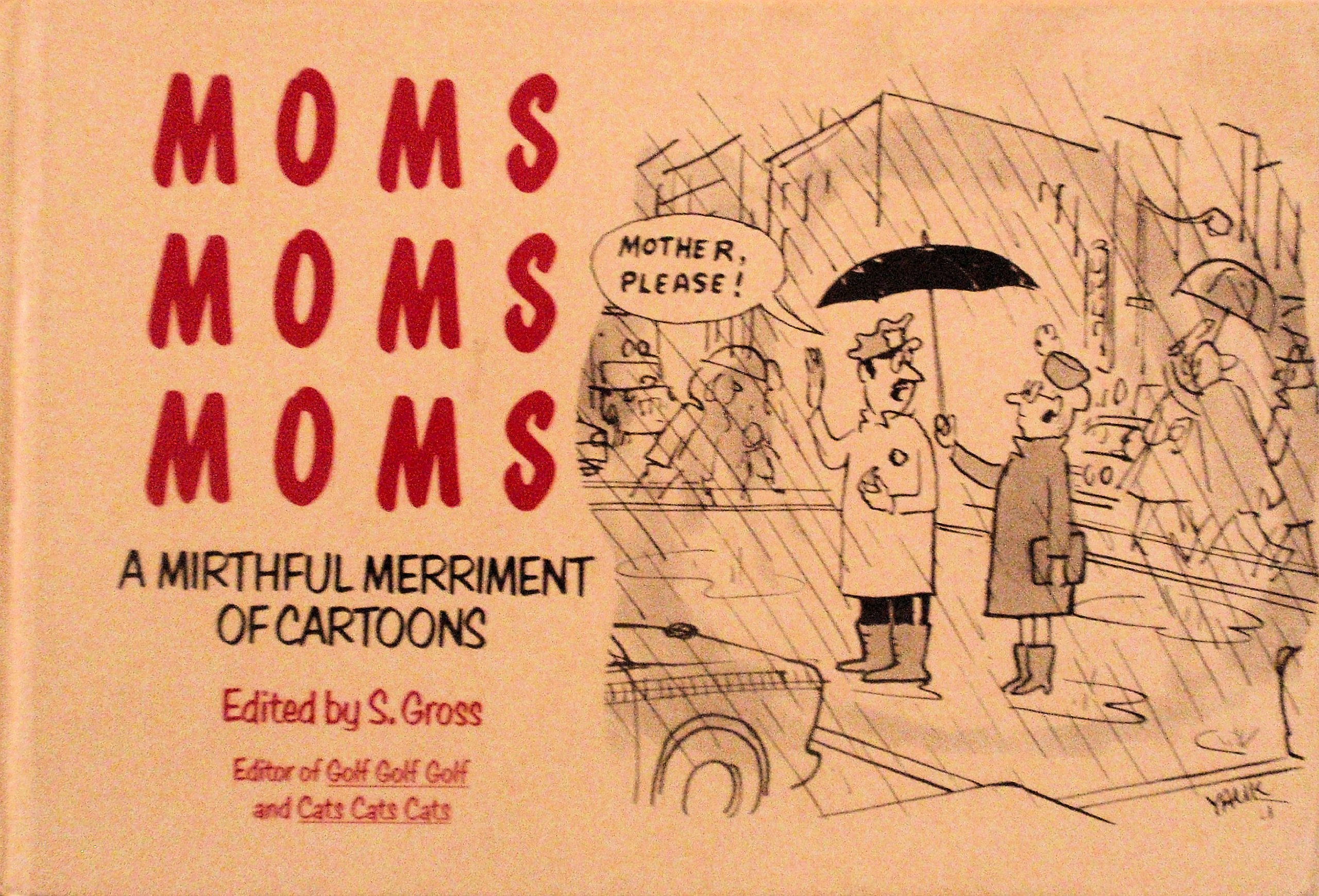Moms A Mirthful Merriment Of Cartoons Hardcover January 1 1991