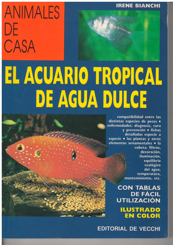 El acuario tropical de agua dulce (animales de casa): Amazon.es ...