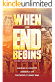 When the End Begins: Refuting a Rapture in Matthew 24-25 (The Rapture Commentary Series)