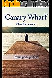 Canary Wharf: Il mio posto preferito (Italian Edition)