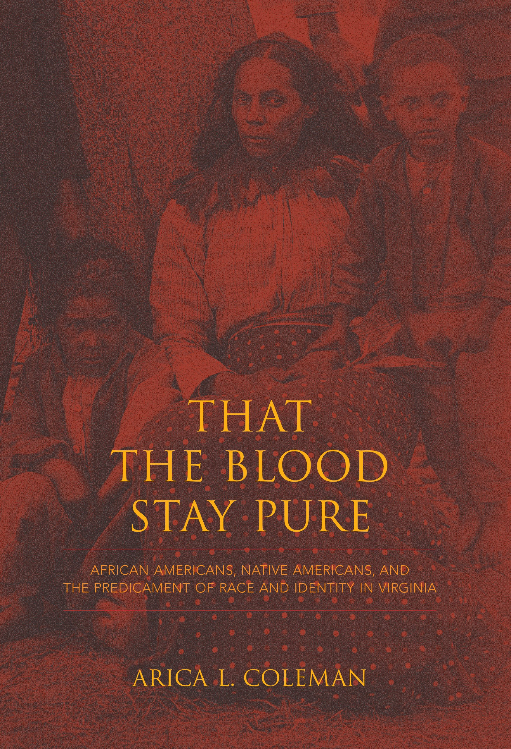 That the Blood Stay Pure: African Americans, Native Americans, and the Predicament of Race and Identity in Virginia (Blacks in the Diaspora) pdf