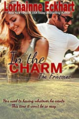 In the Charm (The Friessens Book 13) Kindle Edition