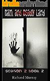 Dark and Deadly Land: Killing the Dead Season 2 Book 2
