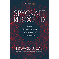 Spycraft Rebooted: How Technology is Changing Espionage (Kindle Single) (English Edition)