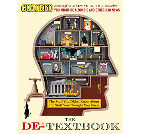The De Textbook The Stuff You Didn T Know About The Stuff You Thought You Knew Kindle Edition By Cracked Com Reference Kindle Ebooks Amazon Com